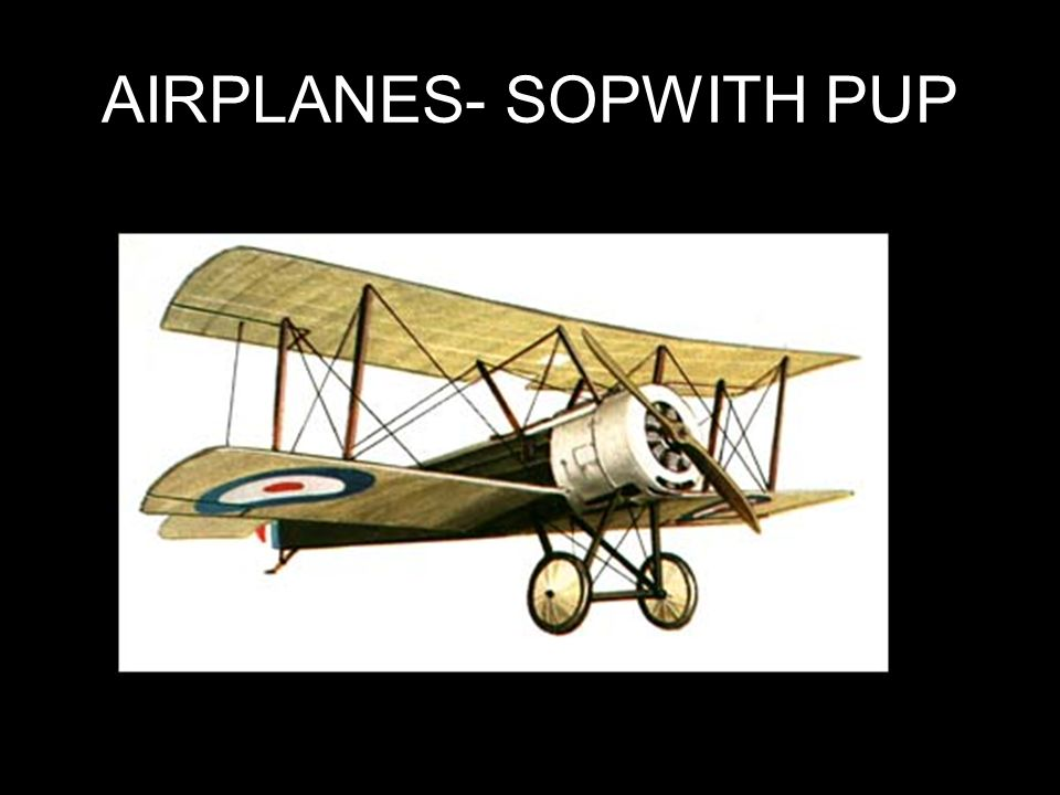 AIRPLANES- SOPWITH PUP
