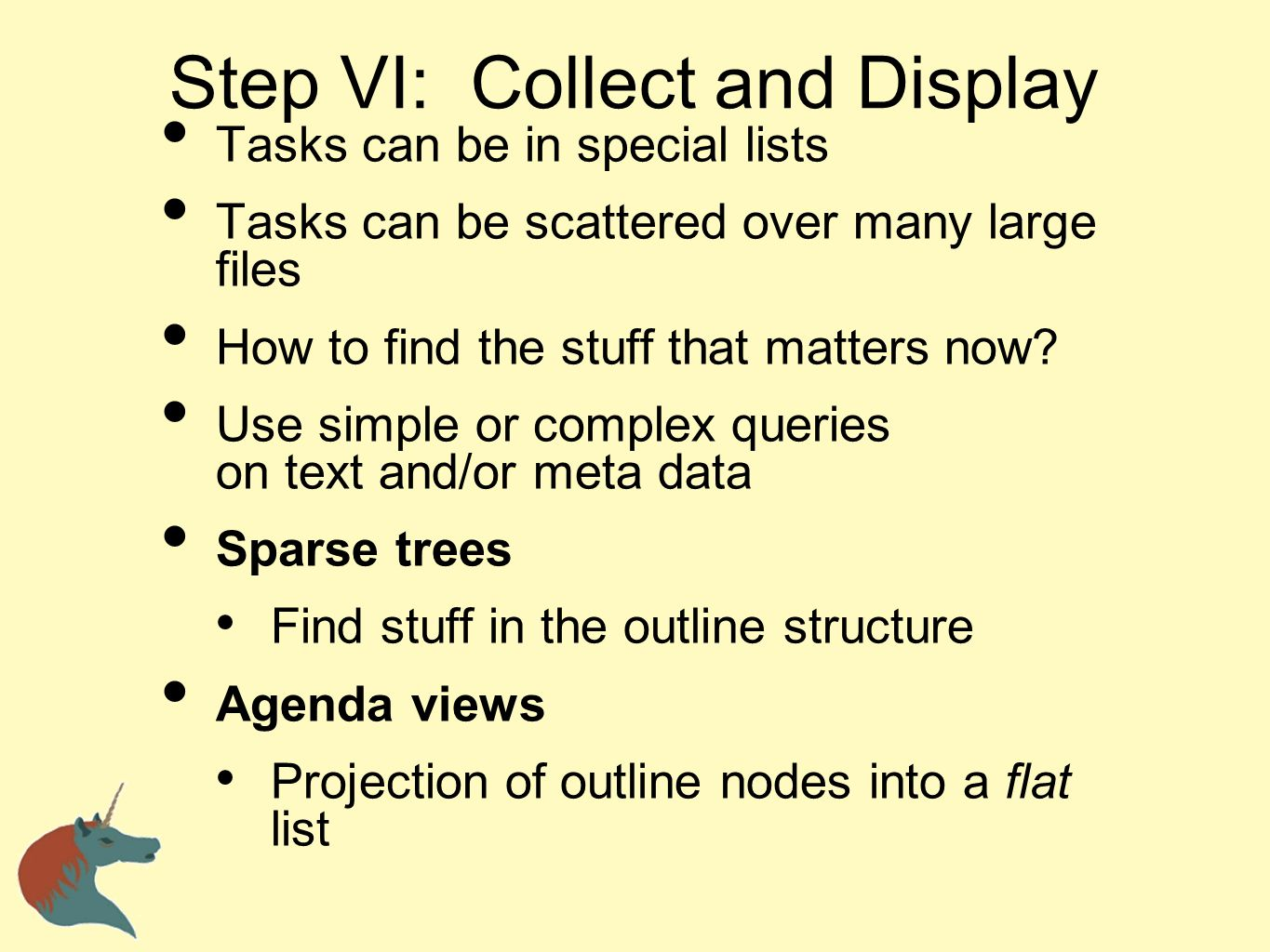 Step VI: Collect and Display