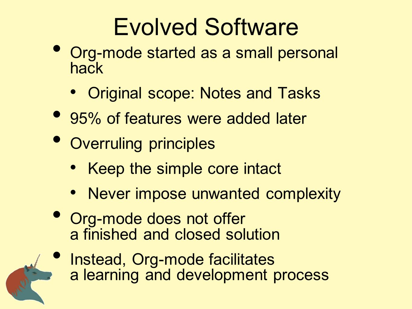 Evolved Software Org-mode started as a small personal hack