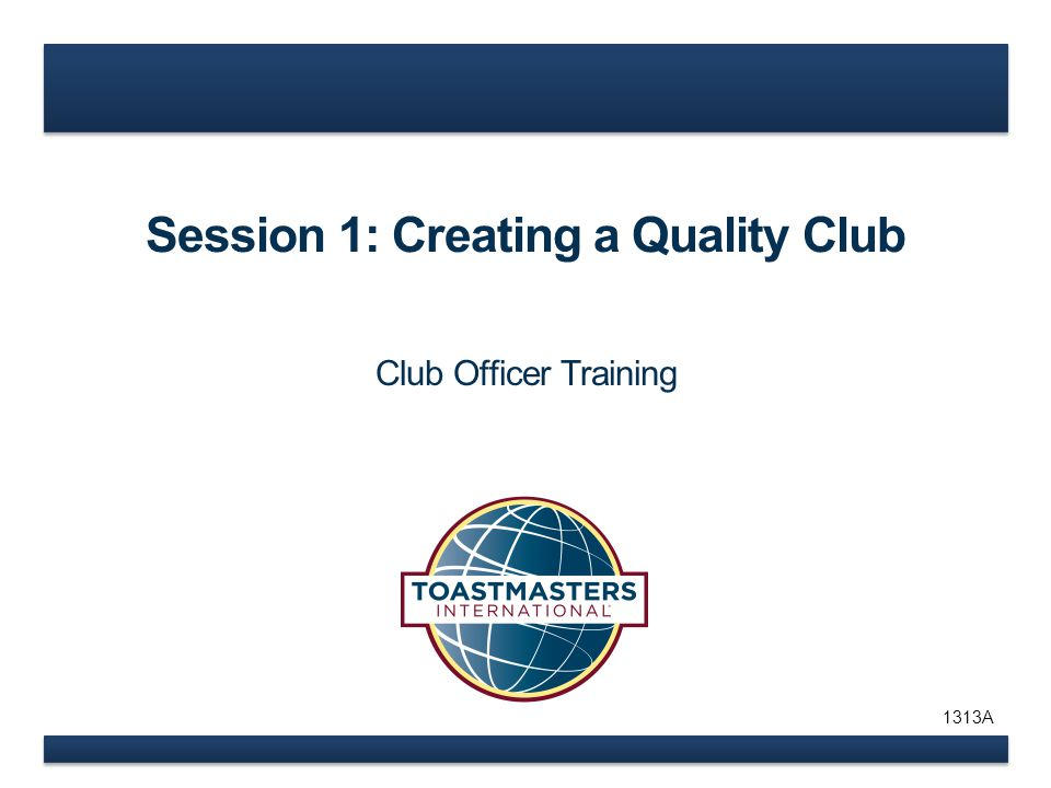 Session 1: Creating a Quality Club