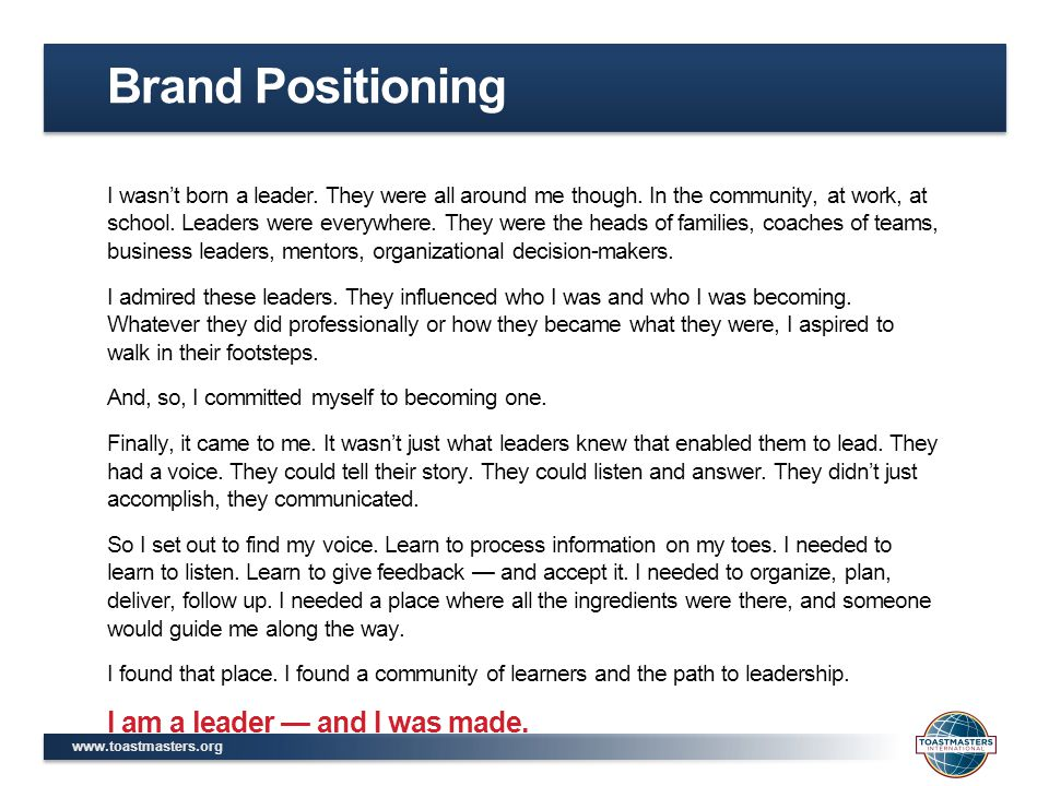 Brand Positioning I am a leader — and I was made.