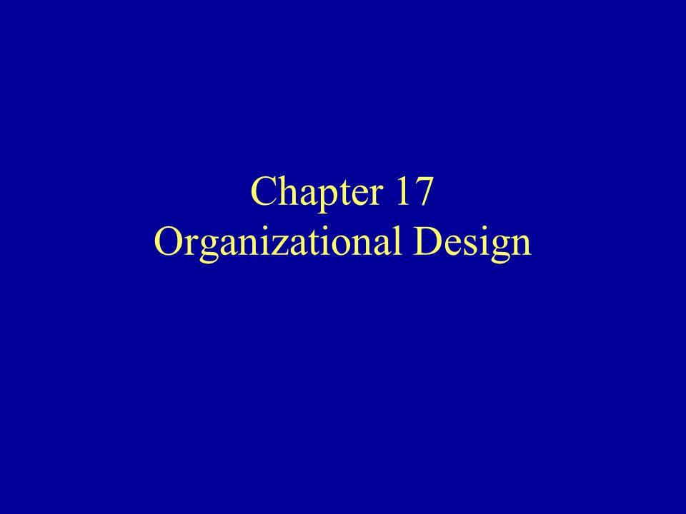 Chapter 17 Organizational Design
