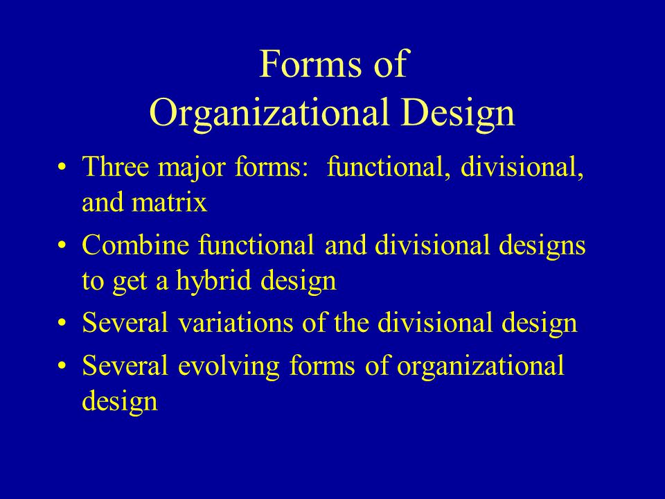 Forms of Organizational Design