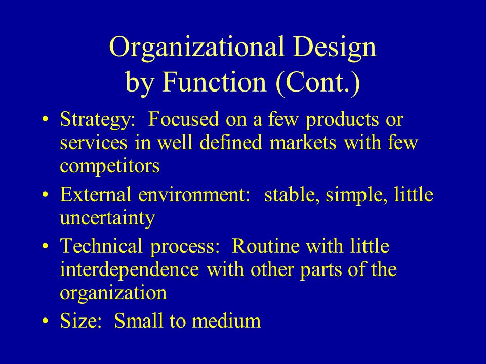 Organizational Design by Function (Cont.)