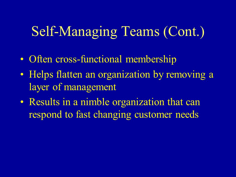 Self-Managing Teams (Cont.)