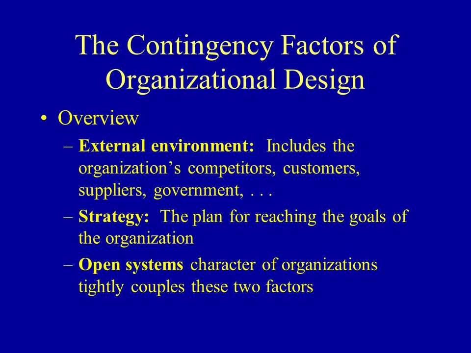 The Contingency Factors of Organizational Design