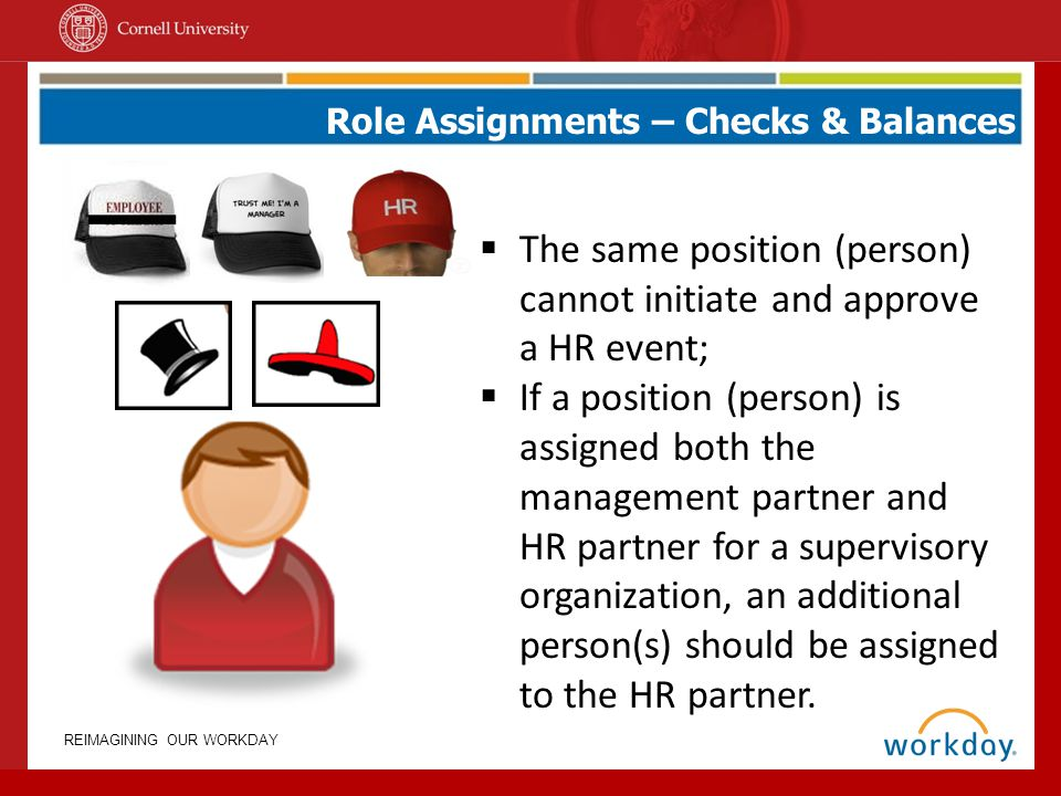 The same position (person) cannot initiate and approve a HR event;
