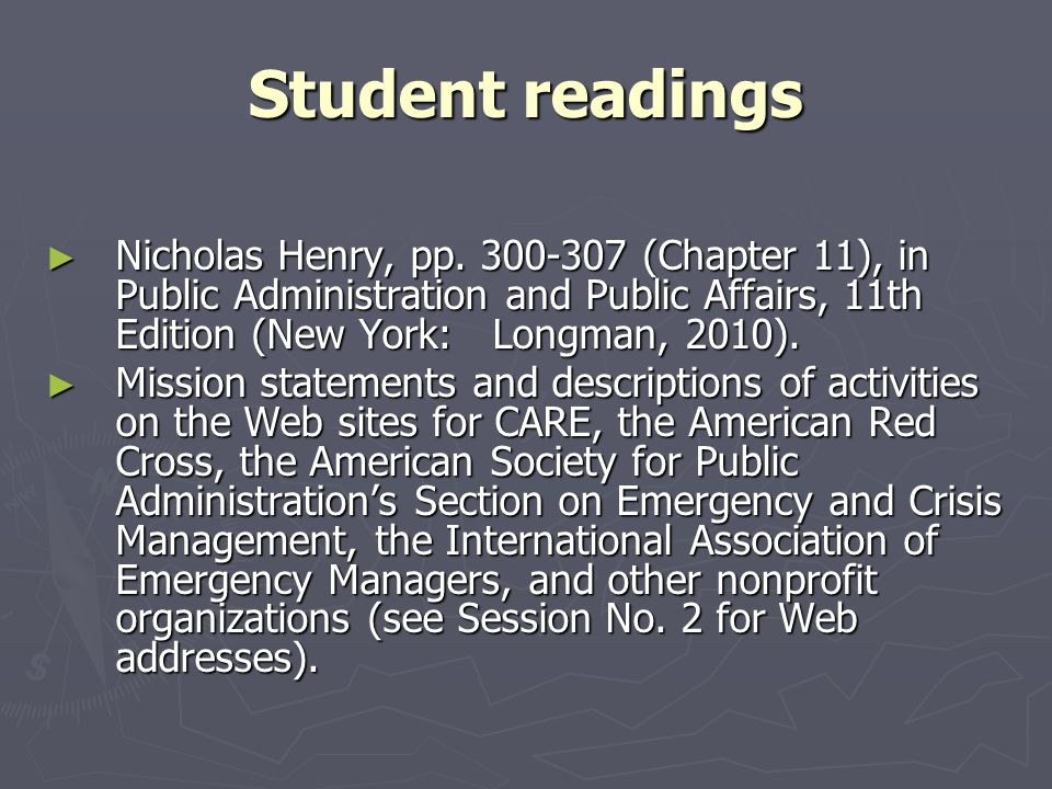 Student readings Nicholas Henry, pp. 300-307 (Chapter 11), in Public Administration and Public Affairs, 11th Edition (New York: Longman, 2010).