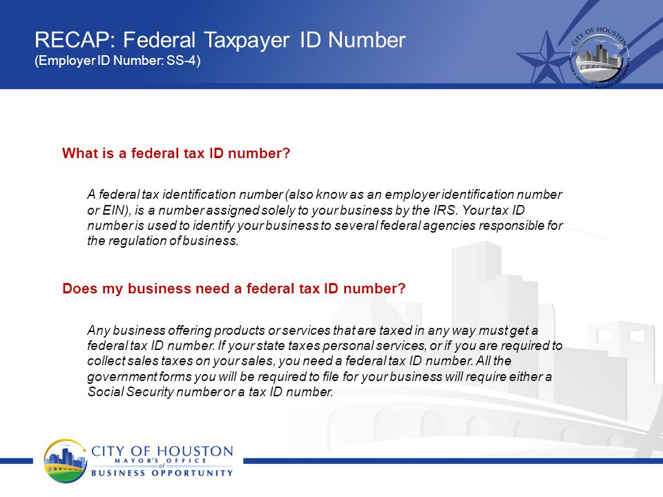RECAP: Federal Taxpayer ID Number (Employer ID Number: SS-4)