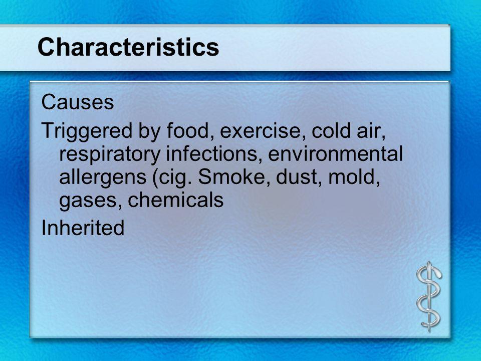 Characteristics Causes