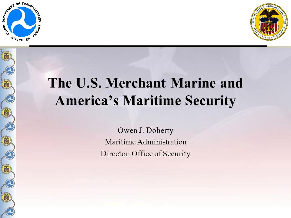 The U.S. Merchant Marine and America's Maritime Security