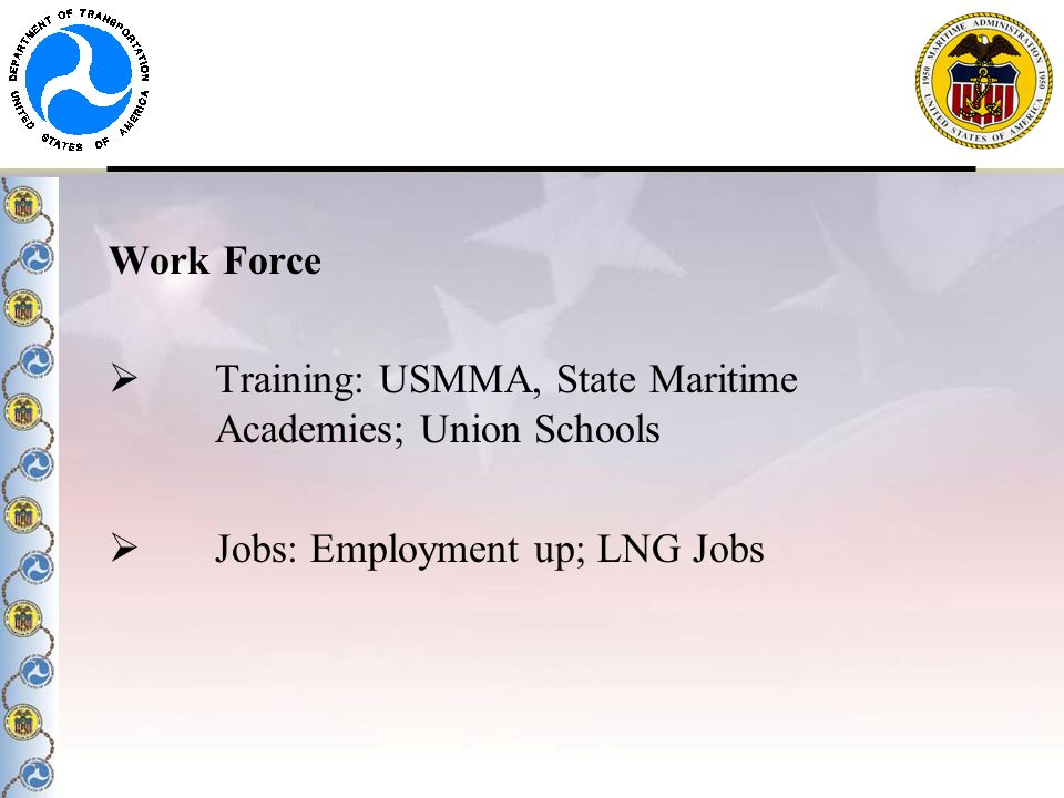 Work Force Training: USMMA, State Maritime Academies; Union Schools.