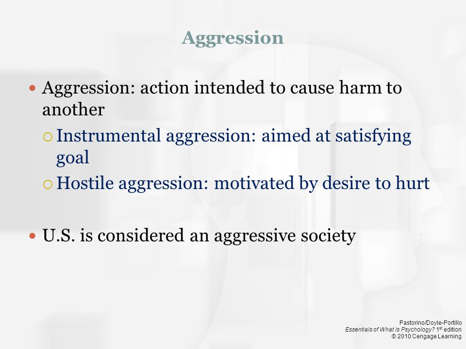 Aggression Aggression: action intended to cause harm to another. Instrumental aggression: aimed at satisfying goal.