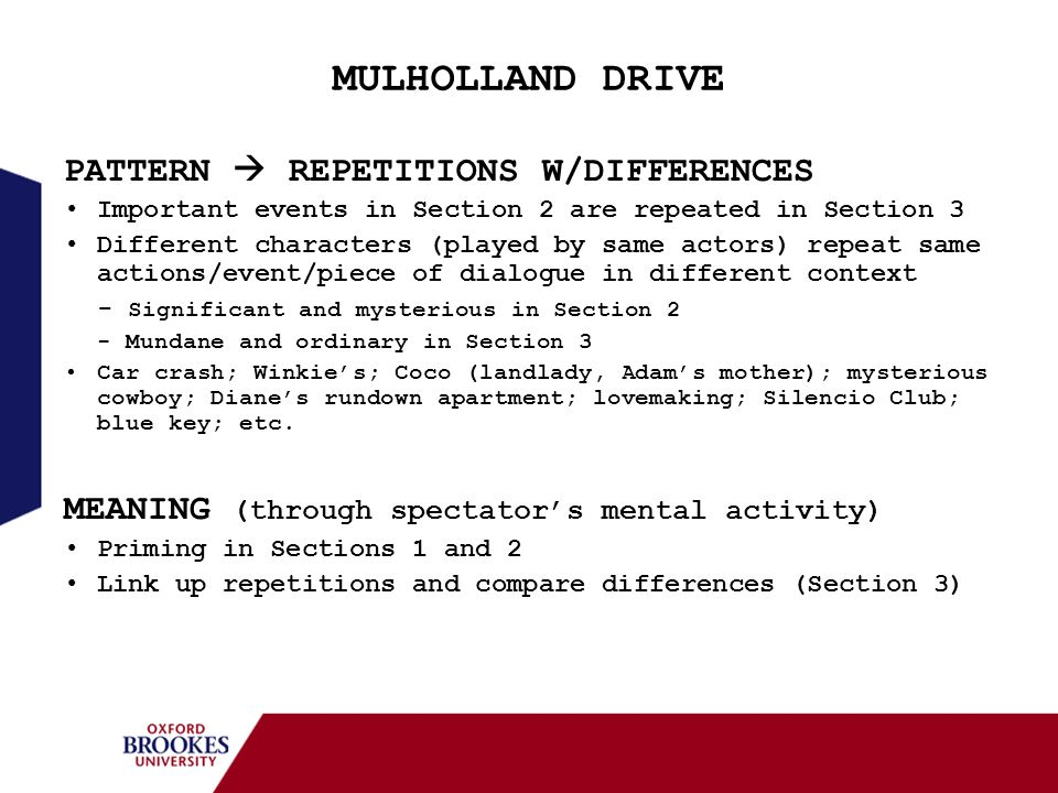MULHOLLAND DRIVE PATTERN  REPETITIONS W/DIFFERENCES