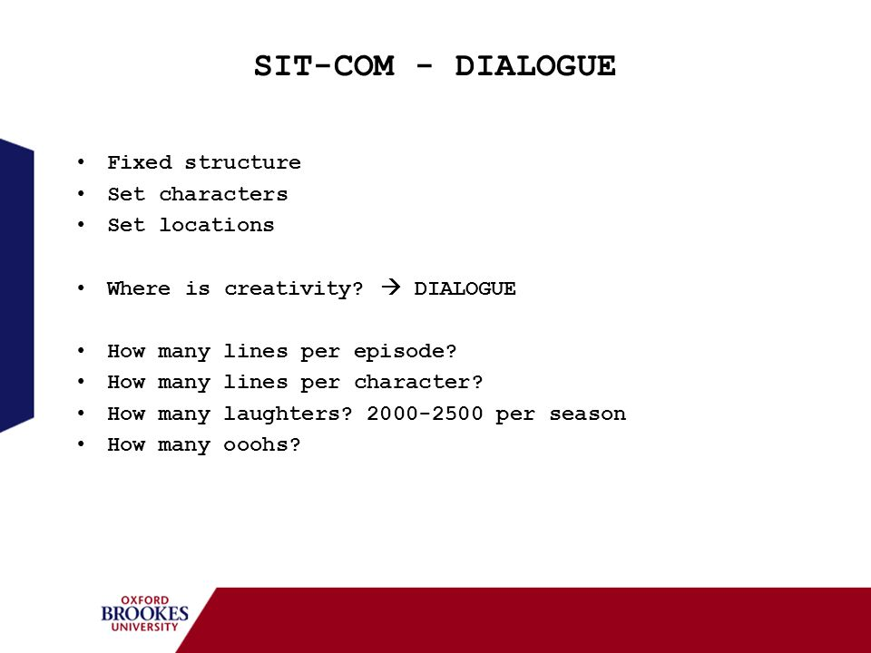 SIT-COM - DIALOGUE Fixed structure Set characters Set locations