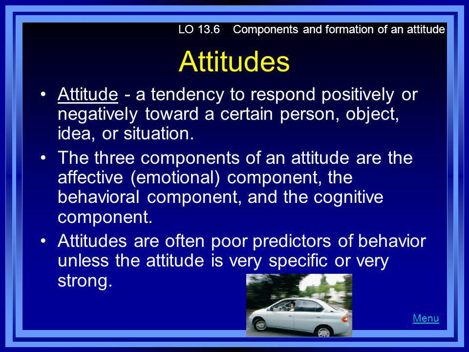 LO 13.6 Components and formation of an attitude