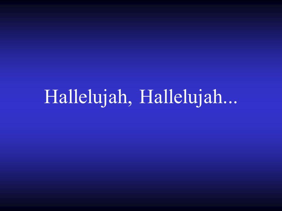 Hallelujah, Hallelujah...