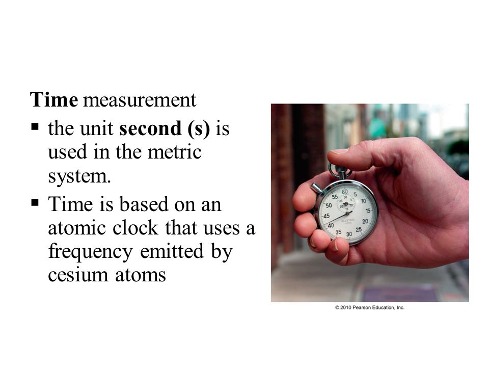 Time measurement the unit second (s) is used in the metric system.