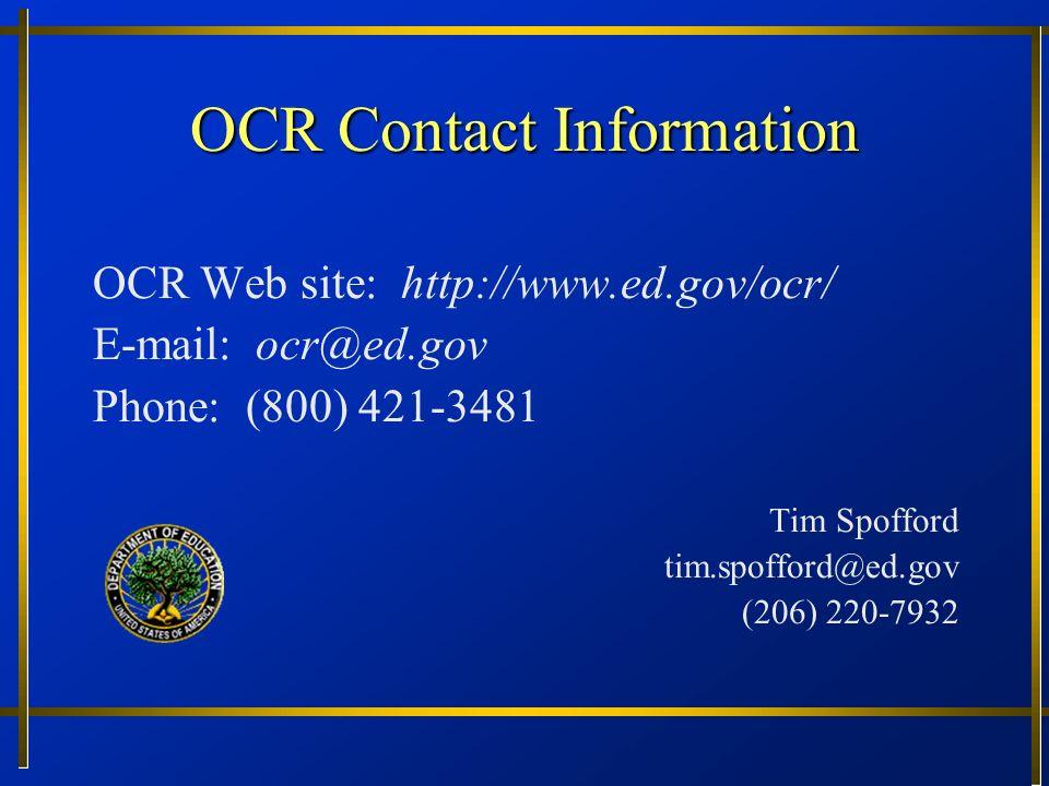 OCR Contact Information OCR Web site: http://www.ed.gov/ocr/ E-mail: ocr@ed.gov. Phone: (800) 421-3481.