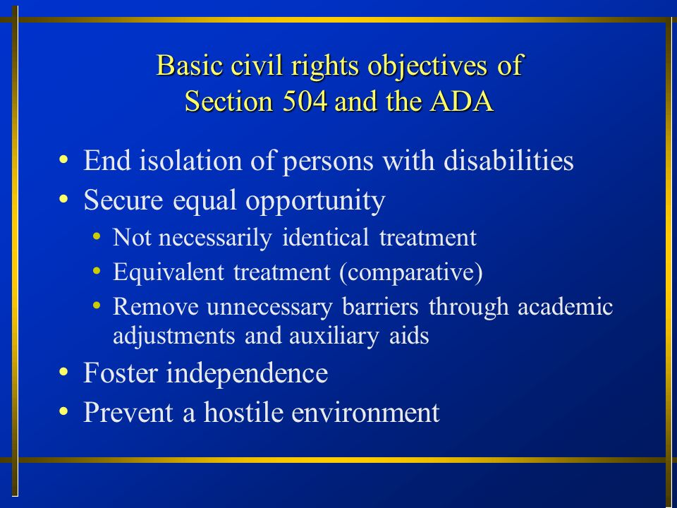 Basic civil rights objectives of Section 504 and the ADA