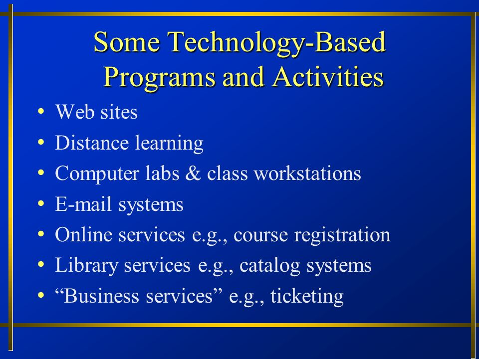 Some Technology-Based Programs and Activities
