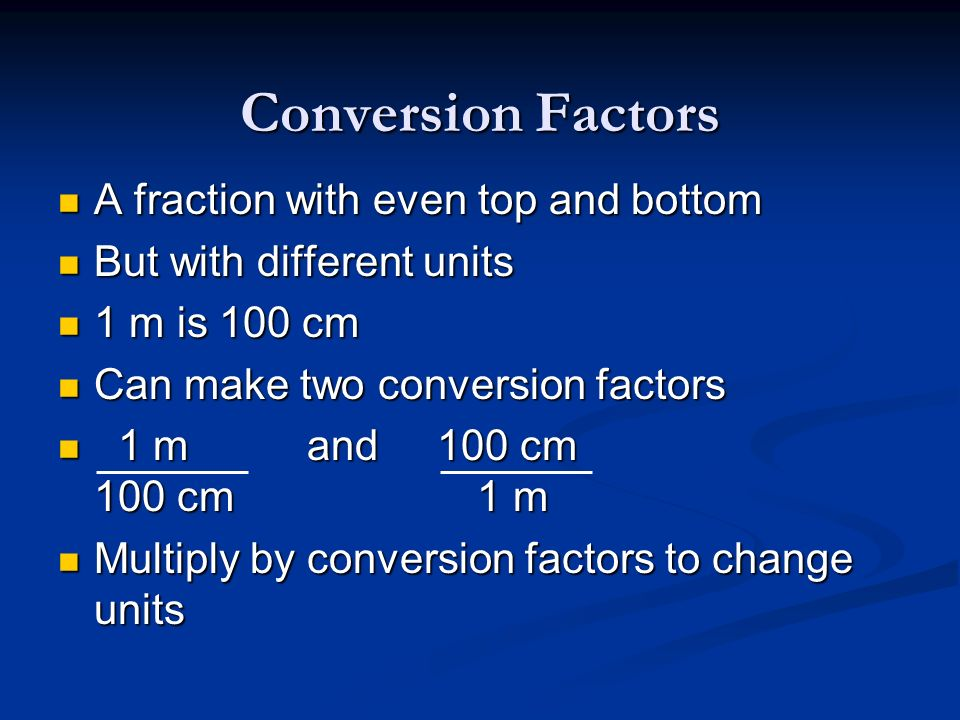 Conversion Factors A fraction with even top and bottom
