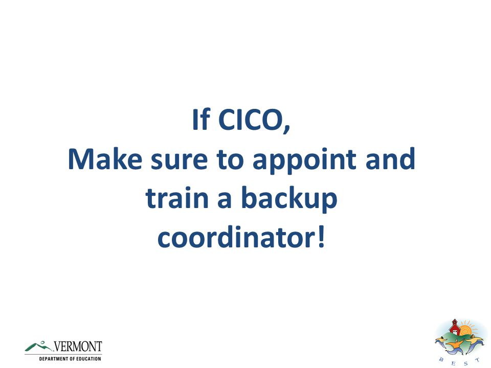 Make sure to appoint and train a backup coordinator!