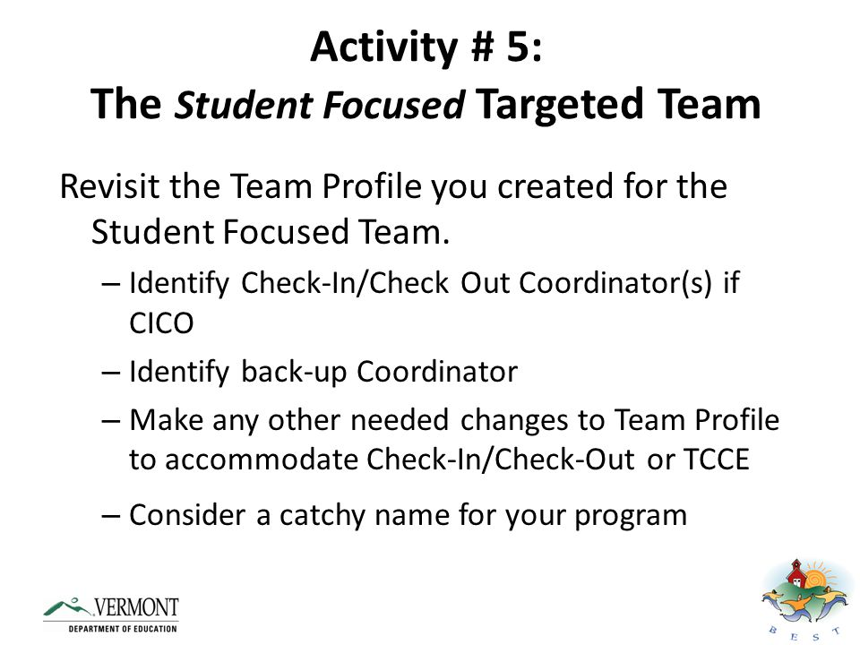 Activity # 5: The Student Focused Targeted Team
