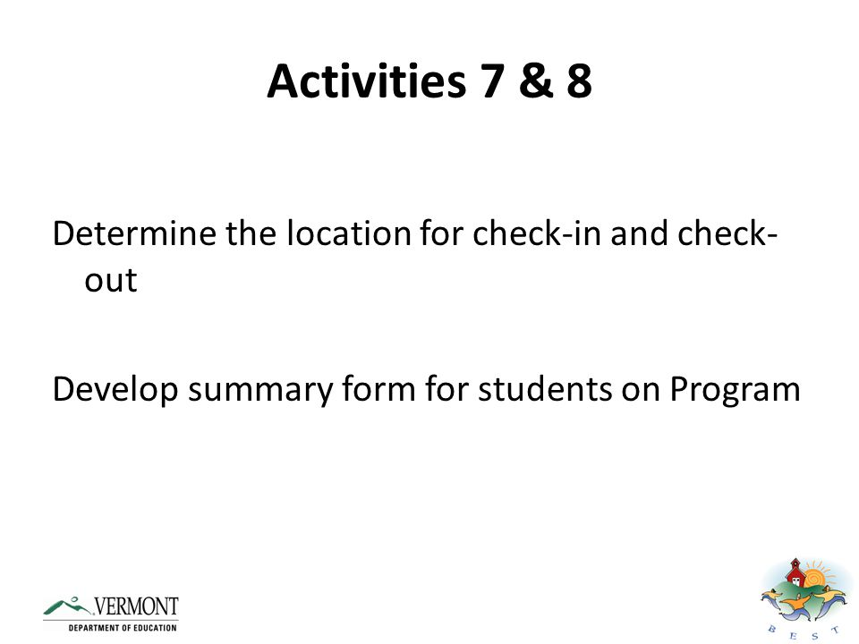 Activities 7 & 8 Determine the location for check-in and check-out