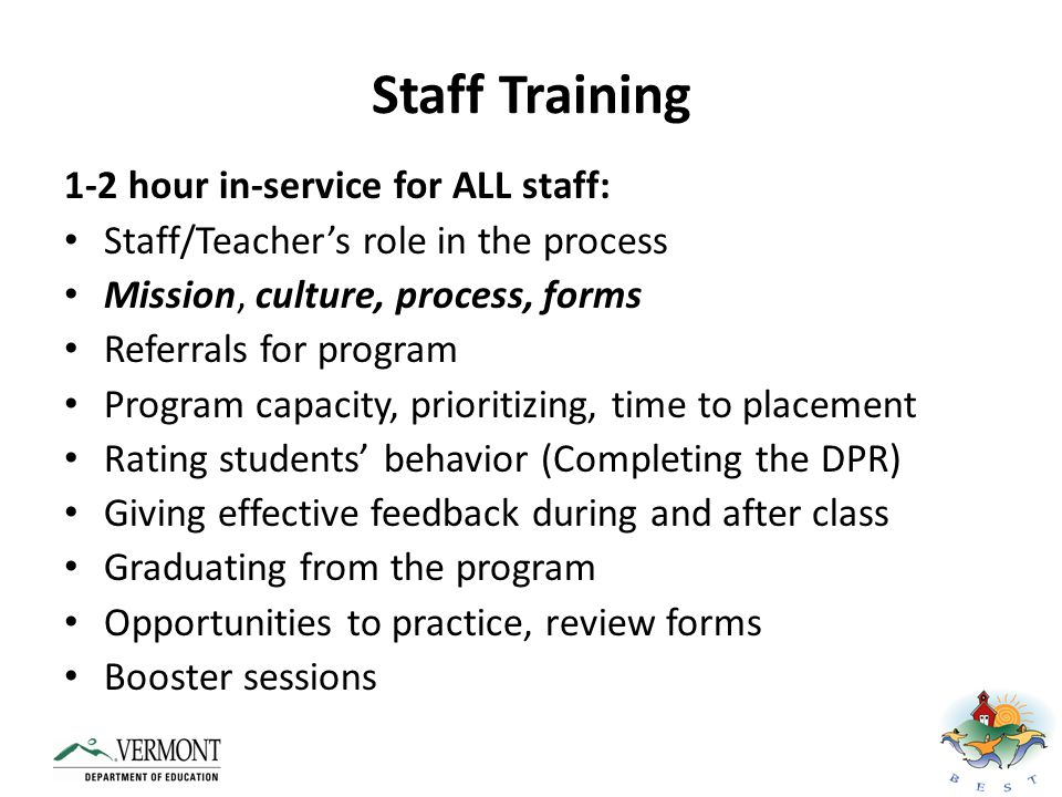 Staff Training 1-2 hour in-service for ALL staff: