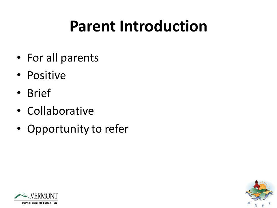 Parent Introduction For all parents Positive Brief Collaborative