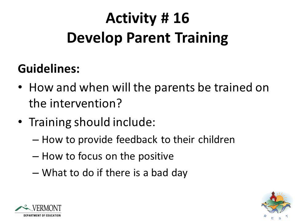 Activity # 16 Develop Parent Training