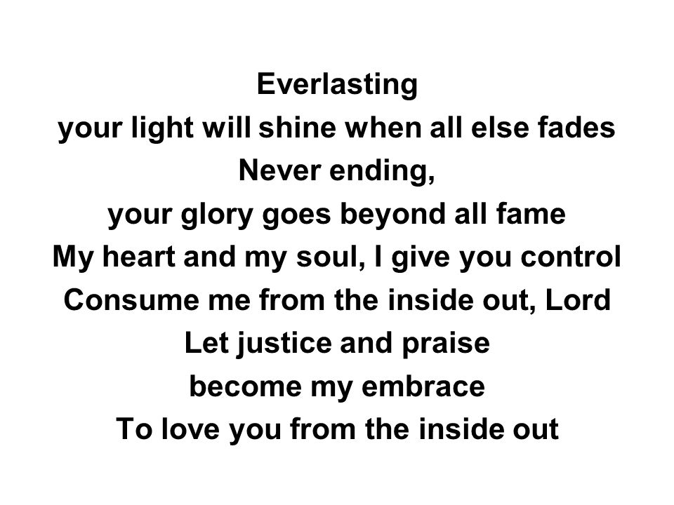 your light will shine when all else fades Never ending,