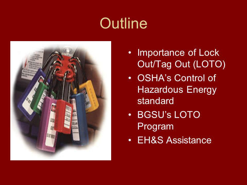 Outline Importance of Lock Out/Tag Out (LOTO)