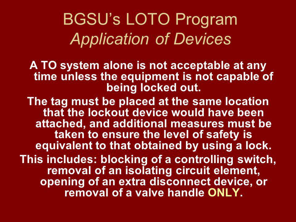 BGSU's LOTO Program Application of Devices