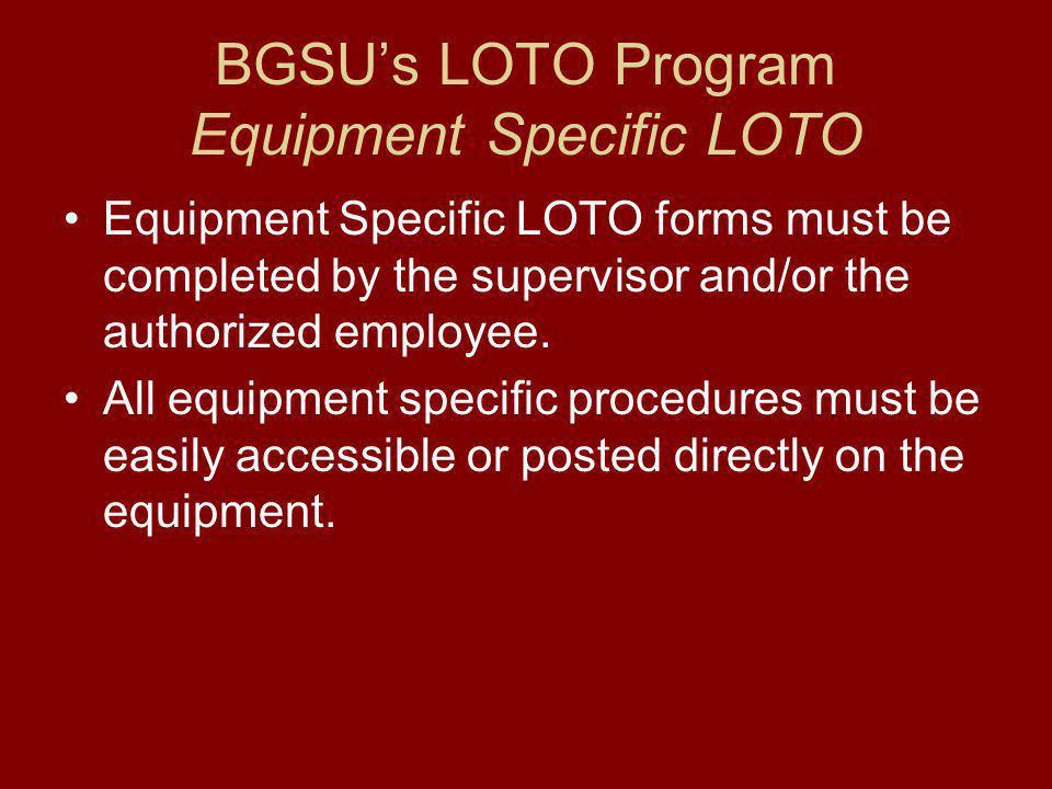 BGSU's LOTO Program Equipment Specific LOTO