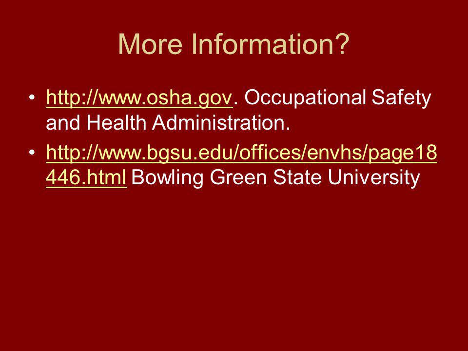 More Information http://www.osha.gov. Occupational Safety and Health Administration.