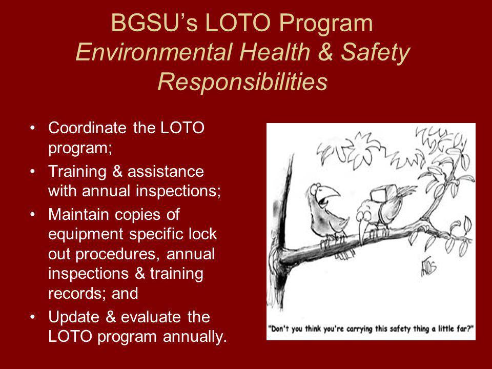 BGSU's LOTO Program Environmental Health & Safety Responsibilities
