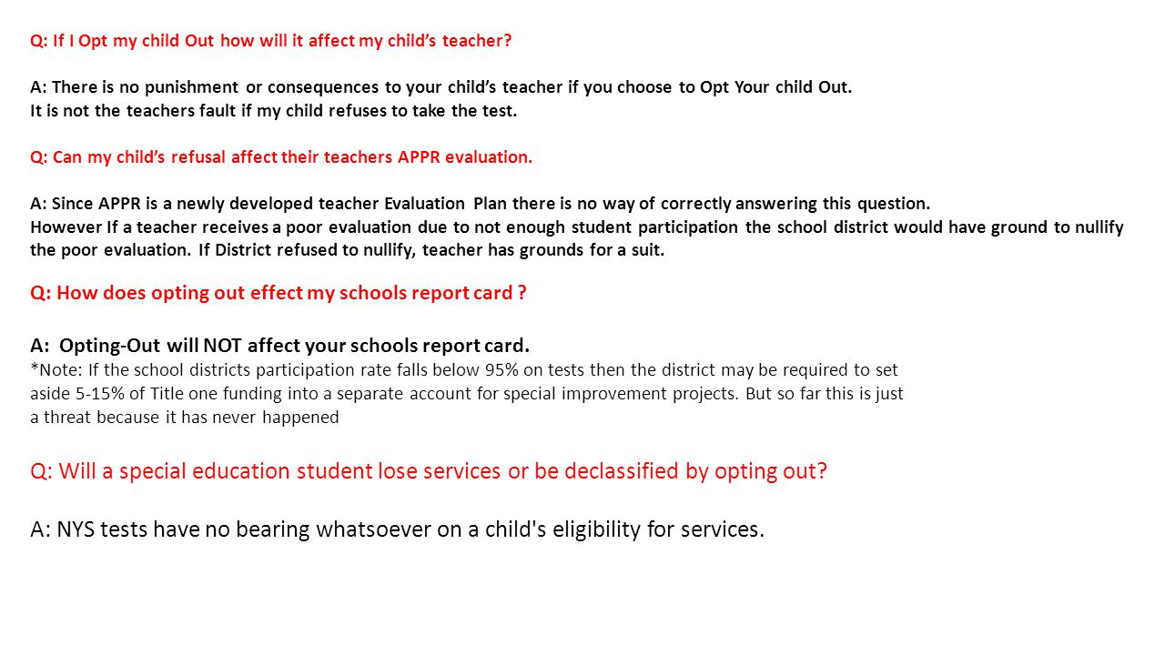 Q: If I Opt my child Out how will it affect my child's teacher