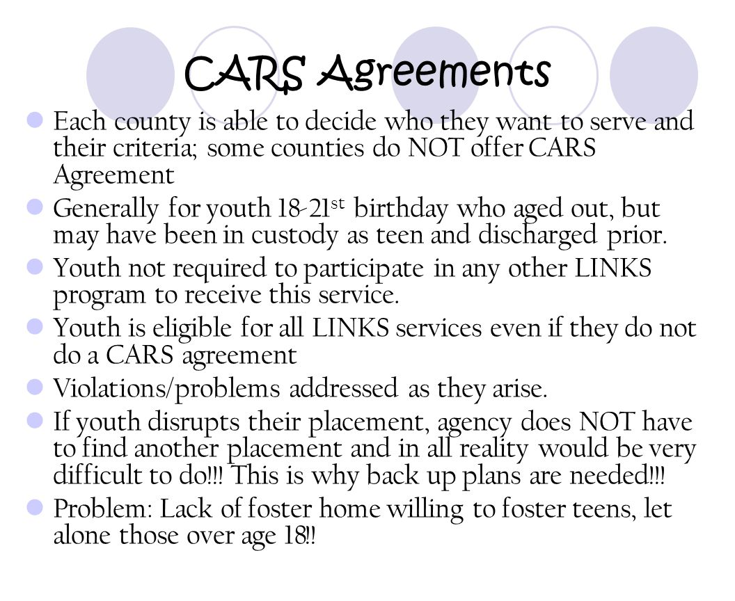 CARS Agreements Each county is able to decide who they want to serve and their criteria; some counties do NOT offer CARS Agreement.