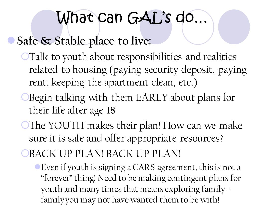 What can GAL's do… Safe & Stable place to live: