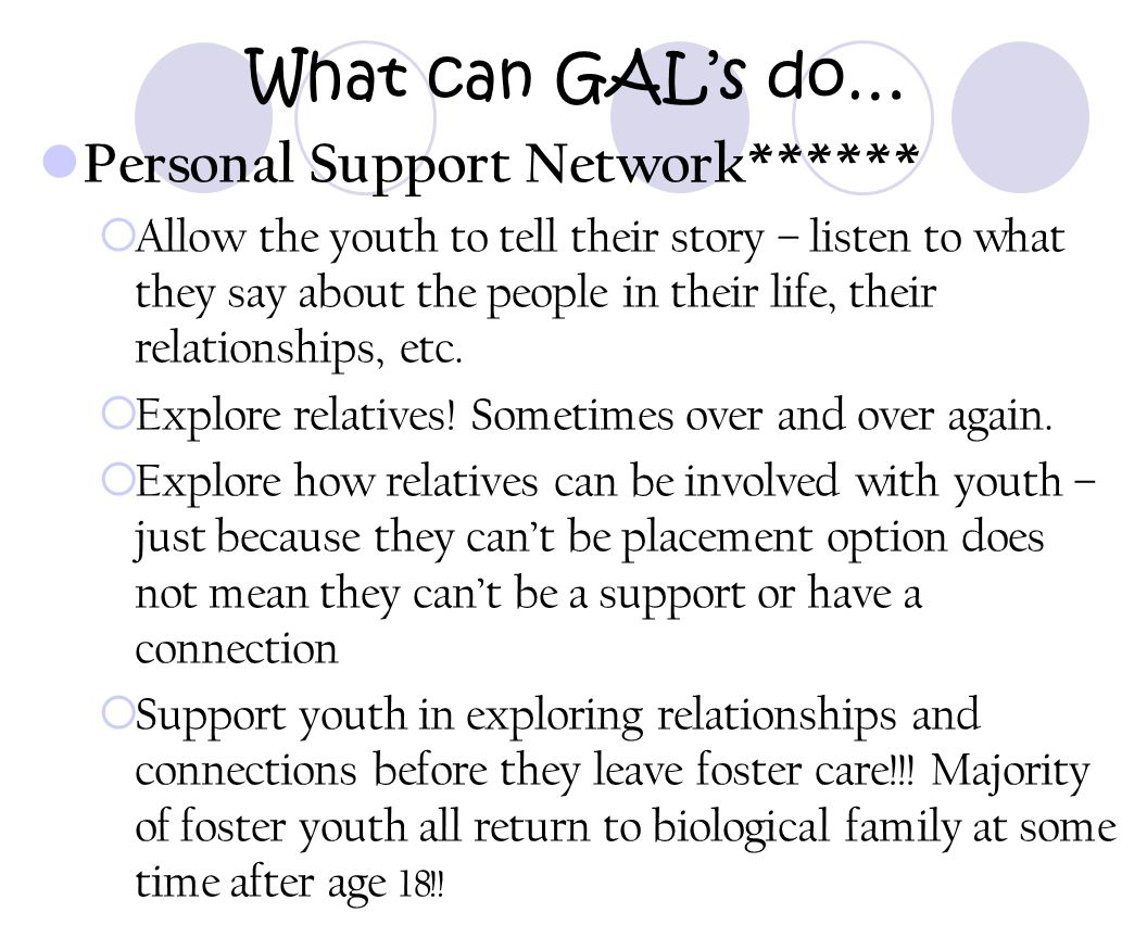 What can GAL's do… Personal Support Network******