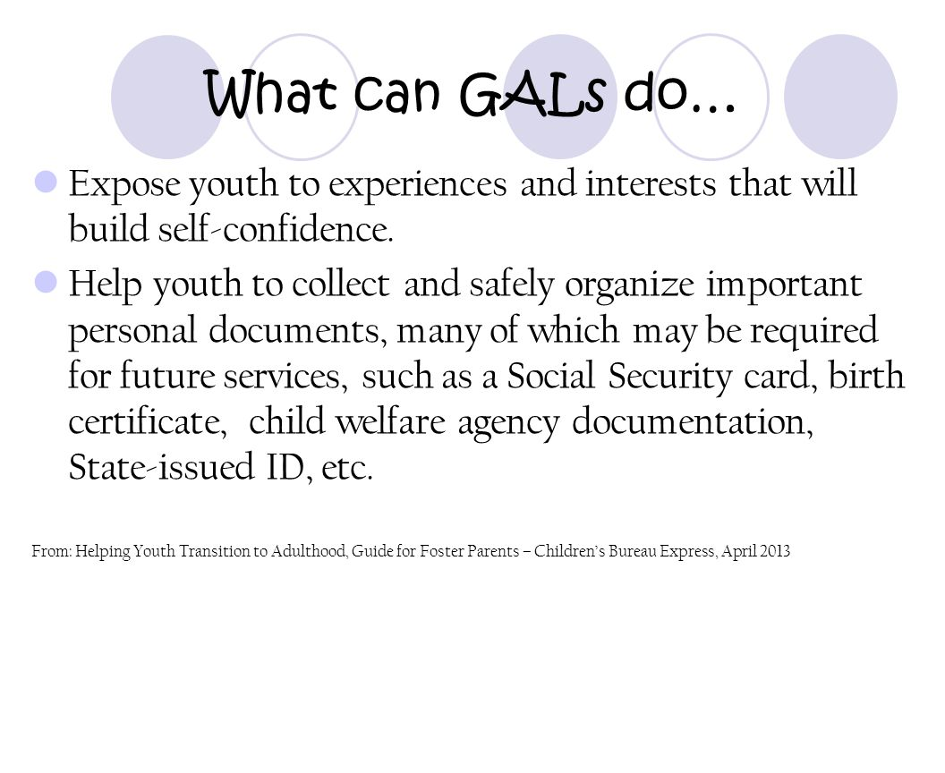 What can GALs do… Expose youth to experiences and interests that will build self-confidence.