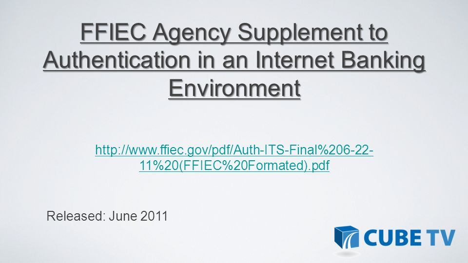 FFIEC Agency Supplement to Authentication in an Internet Banking Environment