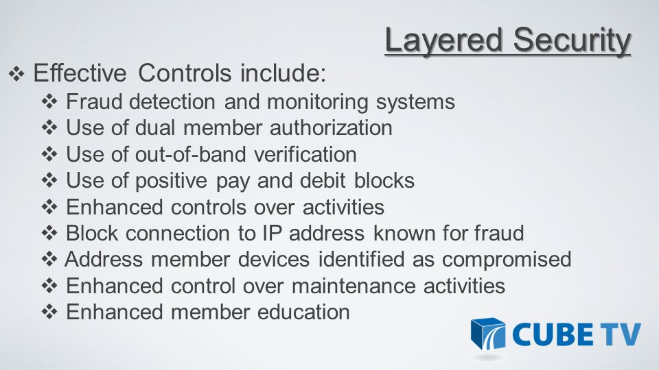 Layered Security Effective Controls include: