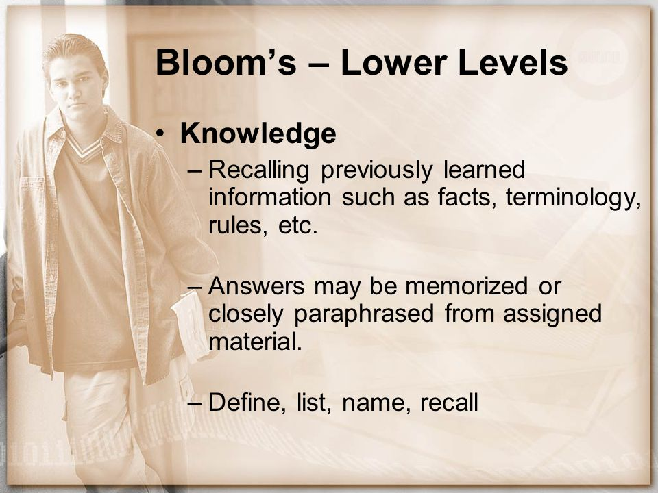 Bloom's – Lower Levels Knowledge