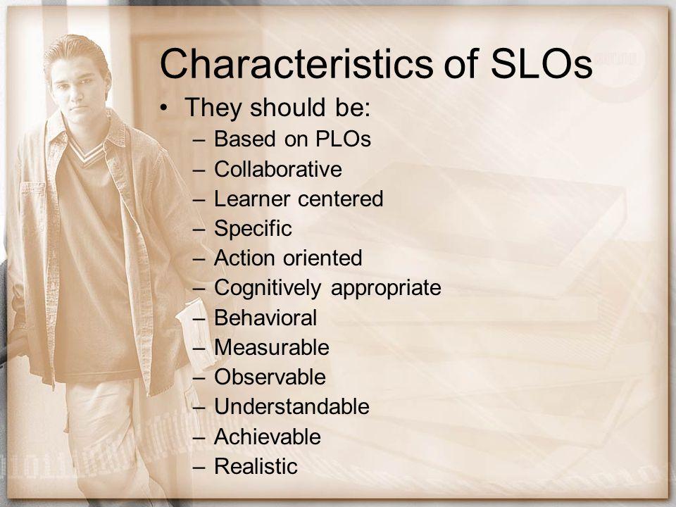 Characteristics of SLOs