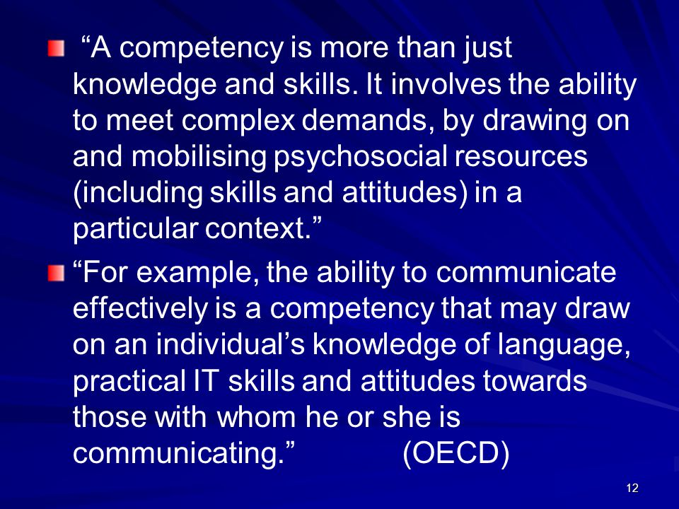 A competency is more than just knowledge and skills