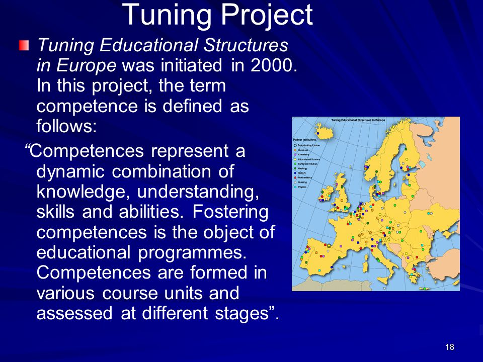Tuning Project Tuning Educational Structures in Europe was initiated in 2000. In this project, the term competence is defined as follows: