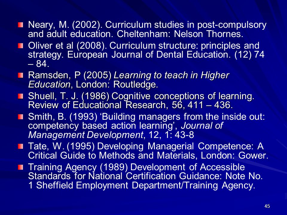 Neary, M. (2002). Curriculum studies in post-compulsory and adult education. Cheltenham: Nelson Thornes.